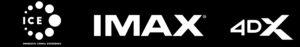 LOGOS ICE ; IMAX ; 4DX